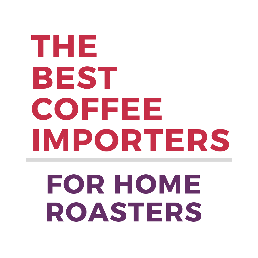 the best coffee importers for home roasters