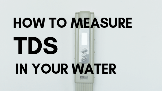 How to Measure TDS in Your Water Title Page